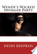 Wendy s Wicked Swinger Party
