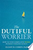 The Dutiful Worrier
