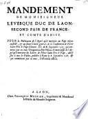 Mandement de M. l'Evesque Duc de Laon ... pour la publication de l'appel qu' il interjette au Pape mieux conseille et au futur Concile general, de la Constitution du Pape Clement XI du 8. Septembre 1713 ... Unigenitus etc; comme aussi de l'appel qu'il interjette des lettres du Pape adressees a tous les fideles, du 8. Septembre 1718 Pastoralis officii (d.d. Laon, 24. Octobre 1718)