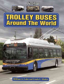 Trolley Buses Around The World : transportation in towns and cities throughout the...