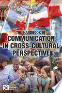 The Handbook of Communication in Cross cultural Perspective