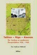 Tallinn, Riga, Kaunas