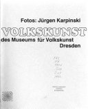 Sächsische Volkskunst aus der Sammlung des Museums für Volkskunst Dresden