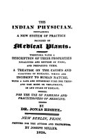 The Indian Physician  Containing a New System of Practice  Founded on Medical Plants