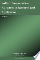 Sulfur Compounds   Advances in Research and Application  2013 Edition