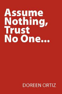 Assume Nothing  Trust No One       Book PDF