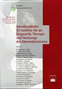 Interdisziplinäre S3-Leitlinie für die Diagnostik, Therapie und Nachsorge des Mammakarzinoms