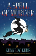 A Spell Of Murder A Completely Addictive Witch Cozy Mystery