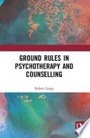 Ground Rules in Psychotherapy and Counselling