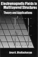 Electromagnetic Fields in Multilayered Structures: Theory and Applications