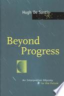 Beyond Progress