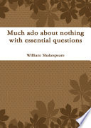 Much ado about nothing with essential questions