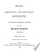 A complete body of doctrinal and practical divinity; or, a system of Evangelical truths, deduced from the Sacred Scriptures. A new edition