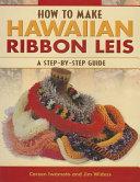 How to Make Hawaiian Ribbon Leis