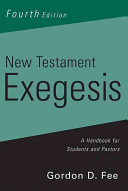 New Testament Exegesis  Fourth Edition  A Handbook for Students and Pastors