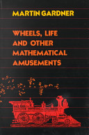Wheels  Life  and Other Mathematical Amusements