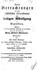 Kurze Betrachtungen in dem bisch  flichen Clericalseminar zum heiligen Wolfgang in Regensburg