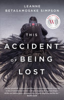 This Accident of Being Lost by Leanne Betasamosake Simpson