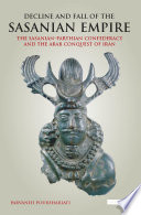 Decline And Fall Of The Sasanian Empire