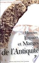 Histoire, espaces et marges de l'antiquité hommages à Monique Clavel-Lévêque