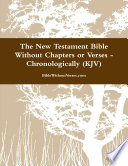 The New Testament Bible Without Chapters or Verses   Chronological  KJV  Book PDF