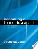 Becoming a True Disciple  The Revolution of Spirit Led Disciples of Christ