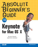 Absolute Beginner s Guide to Keynote for MAC OS X