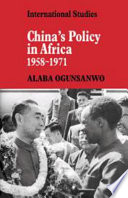 China's Policy In Africa 1958-71 : incisive examination of a subject which has...