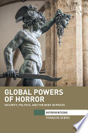 Global Powers of Horror Into Horror S Intricacies And Into Their Deployment