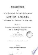Urkundenbuch des in der Grafschaft Wernigerode belegenen Klosters Ilsenburg, bearb. von E. Jacobs. 2 Hälften