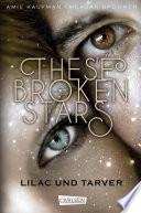 These Broken Stars  Lilac und Tarver