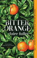 Bitter Orange : book at time magazine, entertainment weekly, vulture, elle,...