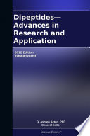Dipeptides   Advances in Research and Application  2012 Edition