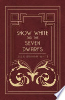 Snow White And The Seven Dwarfs : A Fairy Tale Play Based On The Story Of The Brothers Grimm