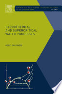Hydrothermal and Supercritical Water Processes