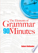 The Elements of Grammar in 90 Minutes