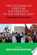 The Dilemma of Popular Sovereignty in the Middle East  Power from or to the People