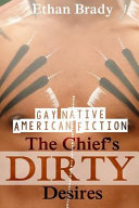 Gay Native American Fiction The Chief S Dirty Desires First Time Gay Romance Action Mm Gay Bisexual Romance Short Story