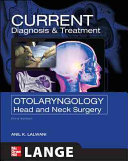 CURRENT Diagnosis   Treatment Otolaryngology  Head and Neck Surgery  Third Edition