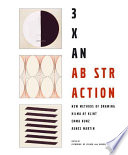 3 X Abstraction: New Methods of Drawing