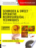 Schmidek and Sweet  Operative Neurosurgical Techniques 2 Volume Set Indications  Methods and Results  Expert Consult   Online and Print  6