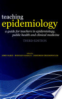 Teaching Epidemiology  A guide for teachers in epidemiology  public health and clinical medicine