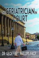 The Geriatrician In Court