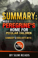 Summary  Miss Peregrine s Home for Peculiar Children