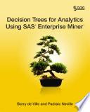 Ebook Decision Trees for Analytics Using SAS Enterprise Miner Epub Barry de Ville,Padraic Neville Apps Read Mobile