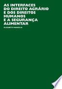 As interfaces do direito agrário e dos direitos humanos e a segurança alimentar