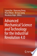 Advanced Mechanical Science And Technology For The Industrial Revolution 4 0