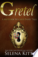 A Modern Wicked Fairy Tale  Gretel