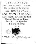 Book Description du cinquième jubilé centenaire de l'érection de la Confrérie de Notre Dame du Mont-Serrat dans l'église paroissiale de Saint-Nicolas, à Mons...