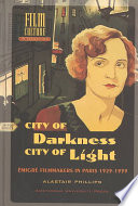 City Of Darkness, City Of Light : representation of paris in the films of german...
